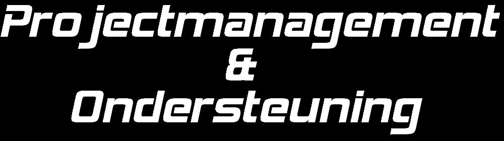 Projectmanagement & ondersteuning